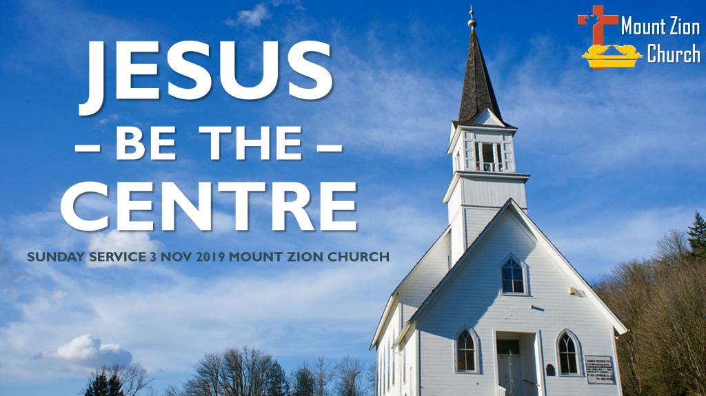 191103-EKKLESIA-Jesus be The Centre